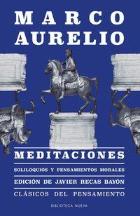 Meditaciones - Soliloquios Y Pensamientos Morales - Marco Aurelio / Javier Recas Bayon (ed. )
