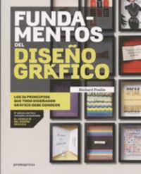 (3 ED) FUNDAMENTOS DEL DISEÑO GRAFICO - LOS 26 PRINCIPIOS QUE TODO DISEÑADOR DEBE CONOCER