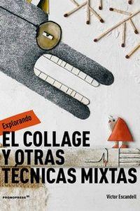 COLLAGE Y OTRAS TECNICAS MIXTAS, EL