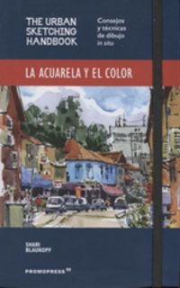Urban Sketching Handbook - La Acuarela Y El Color - Shari Blaukopf