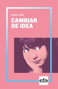 Cambiar De Idea - Aixa De La Cruz