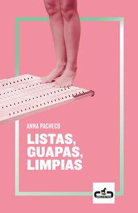 Listas, Guapas, Limpias - Anna Pacheco
