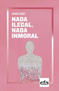 Nada Ilegal, Nada Inmoral - Adrian Grant