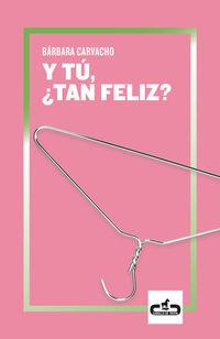 Y Tu, ¿tan Feliz? - Barbara Gabriela Carvacho