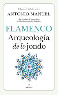 Flamenco - Arqueologia De Lo Jondo - Antonio Manuel
