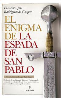 El enigma de la espada de san pablo - Fco. Jose Rodriguez De Gaspar