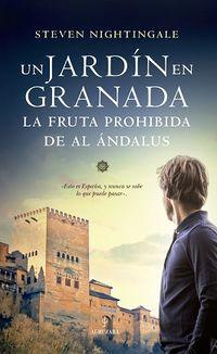 JARDIN EN GRANADA, UN - LA FRUTA PROHIBIDA DE AL ANDALUS