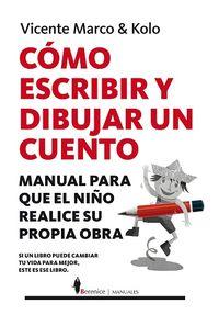 Como Escribir Y Dibujar Un Cuento - Manual Para Que El Niño Realice Su Propia Obra - Vicente Marco