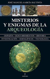 Misterios Y Enigmas De La Arqueologia - Jose Garcia Bautista
