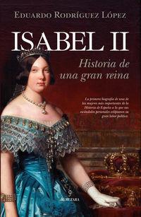 ISABEL II - HISTORIA DE UNA GRAN REINA