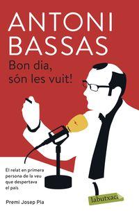 Bon Dia, Son Les Vuit! - Antoni Bassas