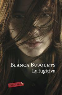 La fugitiva - Blanca Busquets Oliu
