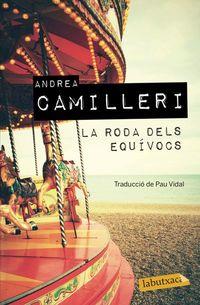 La roda dels equivocs - Andrea Camilleri