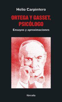 ORTEGA Y GASSET, PSICOLOGO - ENSAYOS Y APROXIMACIONES