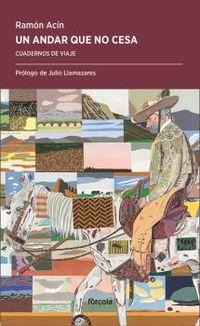 Andar Que No Cesa, Un - Cuadernos De Viaje - Ramon Acin Fanlo