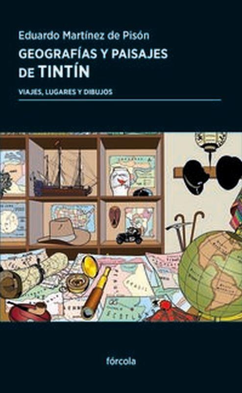 Geografias Y Paisajes De Tintin - Viajes, Lugares Y Dibujos - Eduardo Martinez De Pison