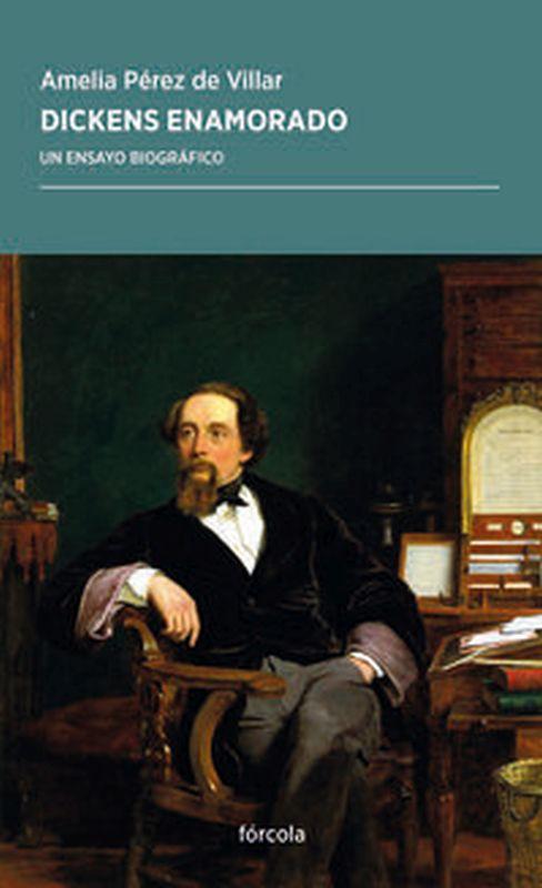 Dickens Enamorado - Un Estudio Biografico - Amelia Perez De Villar