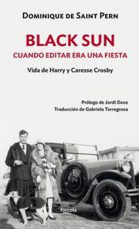 BLACK SUN - CUANDO EDITAR ERA UNA FIESTA - VIDA DE HARRY Y CARESSE CROSBY