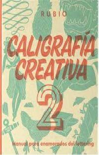 CALIGRAFIA CREATIVA 2 - MANUAL PARA ENAMORADOS DEL LETTERING