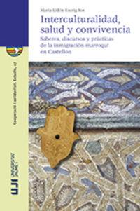INTERCULTURALIDAD, SALUD Y CONVIVENCIA - SABERES, DISCURSOS Y PRACTICAS DE LA INMIGRACION MARROQUI EN CASTELLON