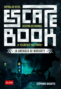 ESCAPE BOOK - SUPERA LOS RETOS DESCIFRA LOS ENIGMAS Y ESCAPATE DEL LIBRO