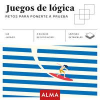 Juegos De Logica - Retos Para Ponerte A Prueba - Aa. Vv.