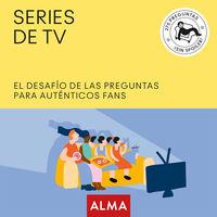 Series De Tv - El Desafio De Las Preguntas Para Autenticos Fans - Toni De La Torre
