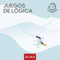 Juegos De Logica Express - Aa. Vv.