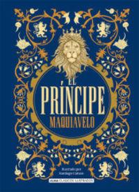 El principe - Nicolas Maquiavelo / Santiago Caruso (il. )