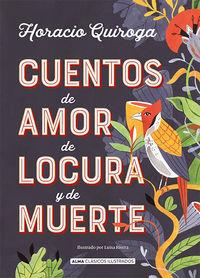 Cuentos De Amor De Locura Y De Muerte - Horacio Quiroga / Luisa Rivera (il. )