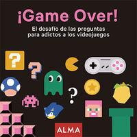 Game Over ! - El Desafio De Las Preguntas Para Adictos A Los Videojuegos - Aa. Vv.