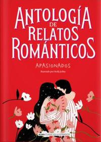 ANTOLOGIA DE RELATOS ROMANTICOS APASIONADOS