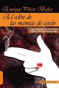 El eden de las manitas de cerdo - Enrique Perez Balsa