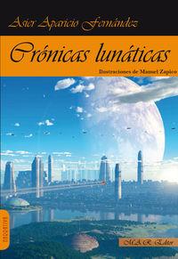 Cronicas Lunaticas - Asier Aparicio Fernandez / Manuel Zapico (il. )
