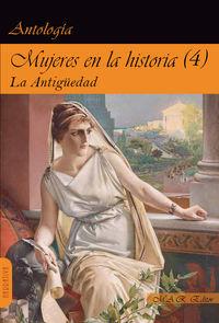 MUJERES EN LA HISTORIA IV - LA ANTIGUEDAD