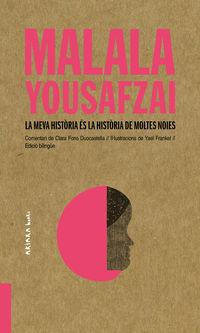 MALALA YOUSAFZAI: LA MEVA HISTORIA ES LA HISTORIA DE MOLTES NOIES