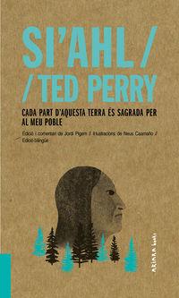 SI'AHL * TED PERRY: CADA PART D'AQUESTA TERRA ES SAGRADA PER AL MEU POBLE