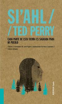 Si'ahl / Ted Perry: Cada Parte De Esta Tierra Es Sagrada Para Mi Pueblo - Jordi Pigem / Neus Caamano (il. )