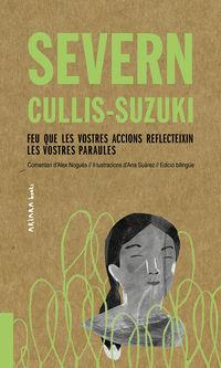 Severn Cullis-Suzuki: Feu Que Les Vostres Accions Reflecteixin Les Vostres Paraules - Alex Nogues / Ana Suarez (il. )