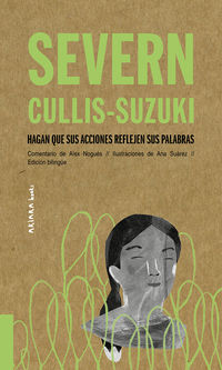 Severn Cullis-Suzuki: Hagan Que Sus Acciones Reflejen Sus Palabras - Alex Nogues / Ana Suarez (il. )