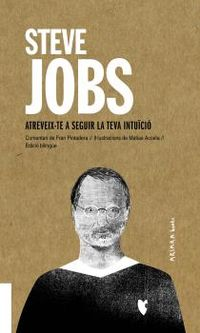 steve jobs: atreveix-te a seguir la teva intuicio - Fran Pintadera / Matias Acosta (il. )