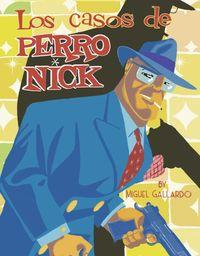 CASOS DE PERRO NICK, LOS
