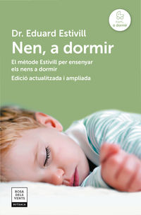 NEN, A DORMIR - EL MŠTODE ESTIVILL PER ENSENYAR ELS NENS A DORMIR
