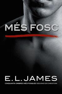 Mes Fosc (cinquanta Ombres Segons En Christian Grey 2) - E. L. James