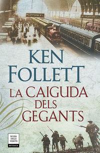 Caiguda Dels Gegants, La (the Century 1) - Ken Follett
