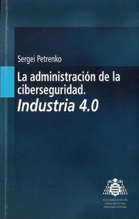 Administracion De La Ciberseguridad, La - Industria 4.0 - Sergei Petrenko