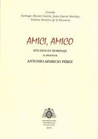 AMICI, AMICO - ESTUDIOS EN HOMENAJE AL PROFESOR ANTONIO APARICIO PEREZ