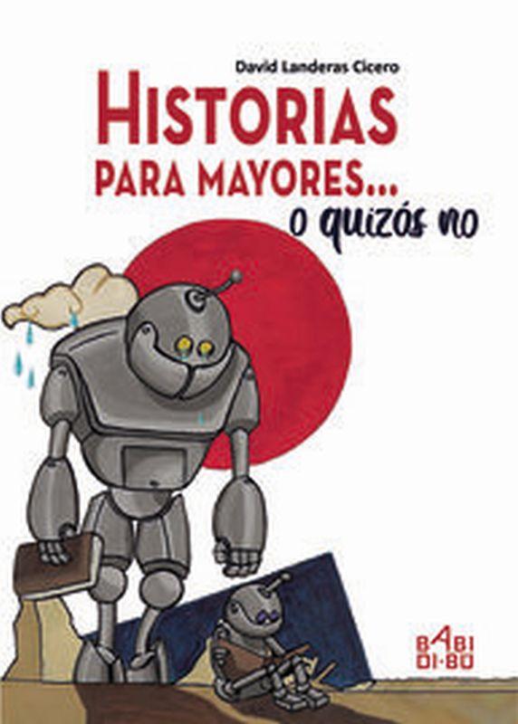 Historias Para Mayores. .. O Quizas No - David Landeras Cicero