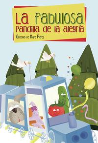 La fabulosa pandilla de la alegria - Antonio De Haro Perez