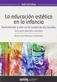 EDUCACION ESTETICA EN LA INFANCIA - APRENDIENDO A VIVIR EN LA CIUDAD DE LAS ESTRELLAS - GUIA PARA ADOLESCENTES Y FAMILIAS